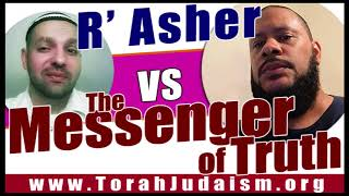 R' Asher vs Messenger of Truth