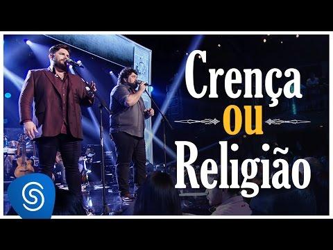 Crença ou Religião - Cesar Menotti e Fabiano (Vídeo Oficial)