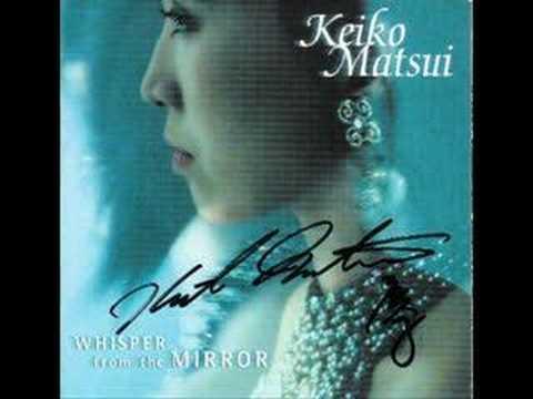 Клип keiko matsui - Whisper From The Mirror
