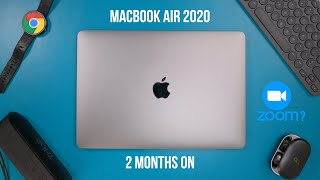 Macbook Air 2020 | 2 Months On Review | Chrome, Zoom, YouTube etc