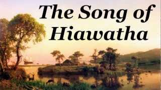 The Song of Hiawatha by Henry Wadsworth Longfellow - FULL Audio Book