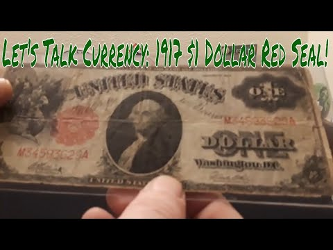 1917 $1 Dollar Red Seal Bank Note. Let's Talk Currency Season 2 EP# 1