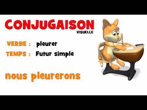 Conjugaison Pleurer Futur Simple Youtube
