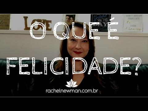 O que é Felicidade? - Rachel Newman