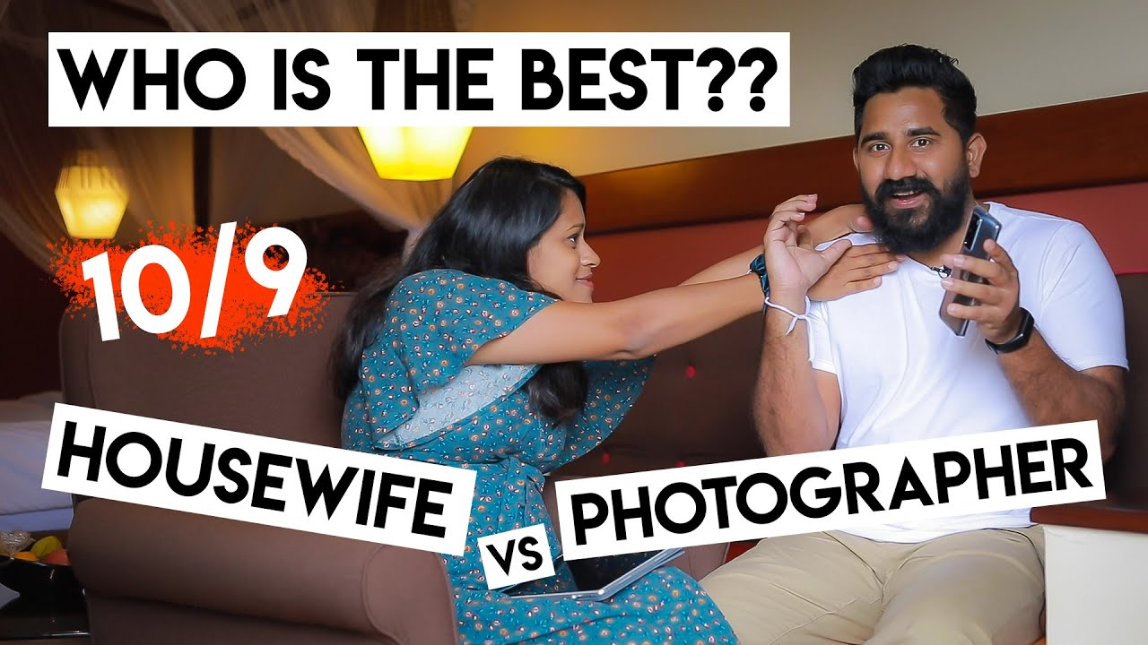 Who is the best?? Photographer vs Housewife