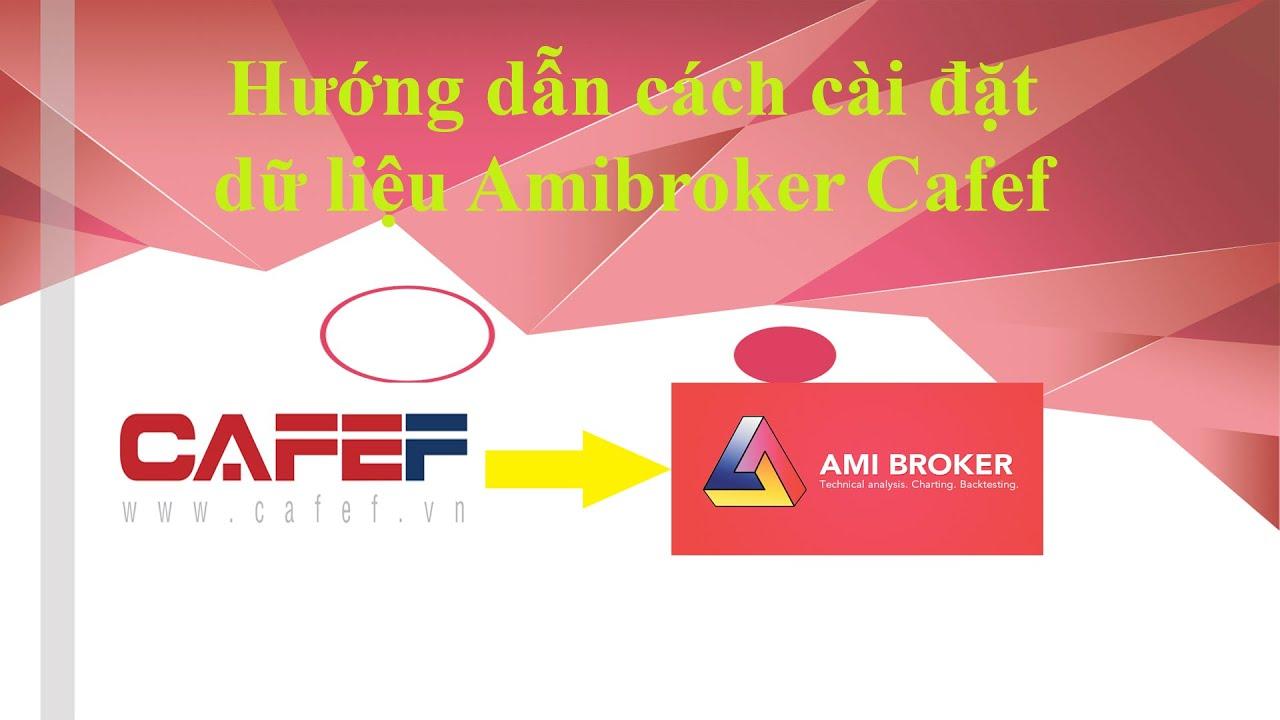 Hướng dẫn cách cài đặt dữ liệu Amibroker Cafef miễn phí