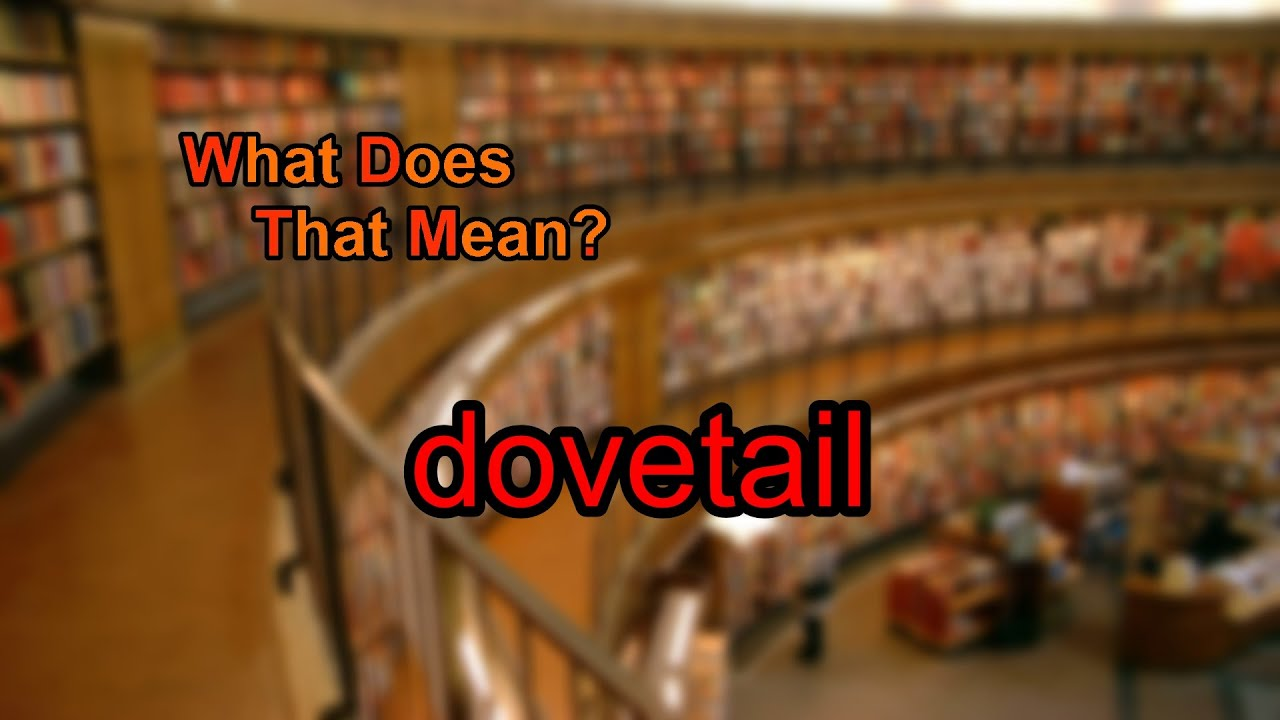 What Does Dovetail Mean Youtube