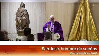 San José, hombre de sueños: El Papa Francisco en Casa Santa Martha HD (18/12/2018)
