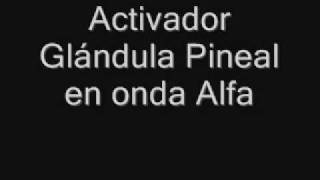 Repeat youtube video Activador glándula Pineal 4/5