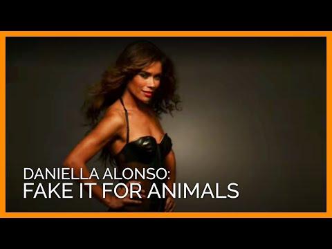Daniella Alonso: Fake It for Animals