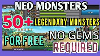 Neo Monsters Hack Get All Legendary Monsters For Free II No Gems Required II