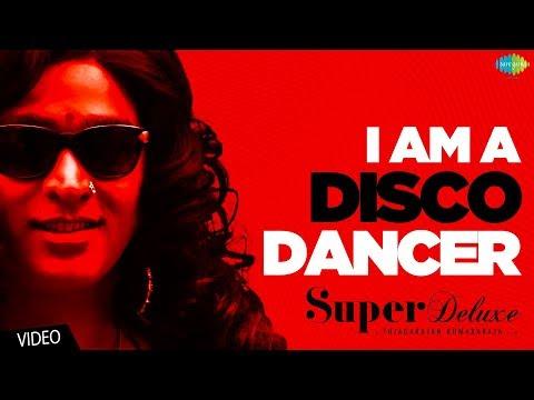 Disco Dancer - Super Deluxe | Vijay Sethupathi, Fahadh Faasil, Samantha, Ramya Krishnan