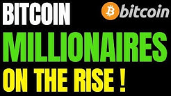 BITCOIN MILLIONAIRES - BTC Addresses Holding 1,000+ Coins On The Rise!