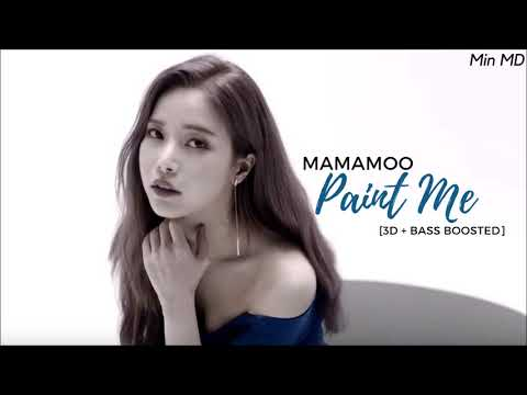 [3D+BASS BOOSTED] MAMAMOO (마마무) - PAINT ME | Min MD.