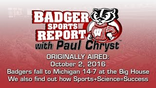 Badger Sports Report with Paul Chryst (Mich 14 UW 7)