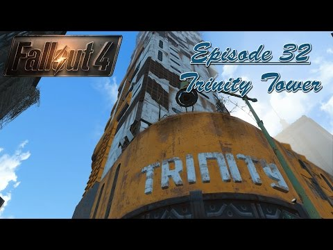 Fallout 4 - Episode 32 - Trinity Tower
