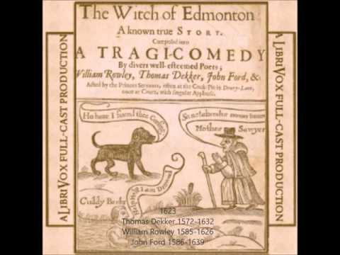 The Witch of Edmonton by Thomas Dekker et al 1623