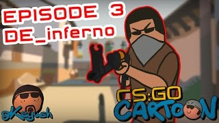 CS:GO Cartoon. Episode 3 DE_inferno