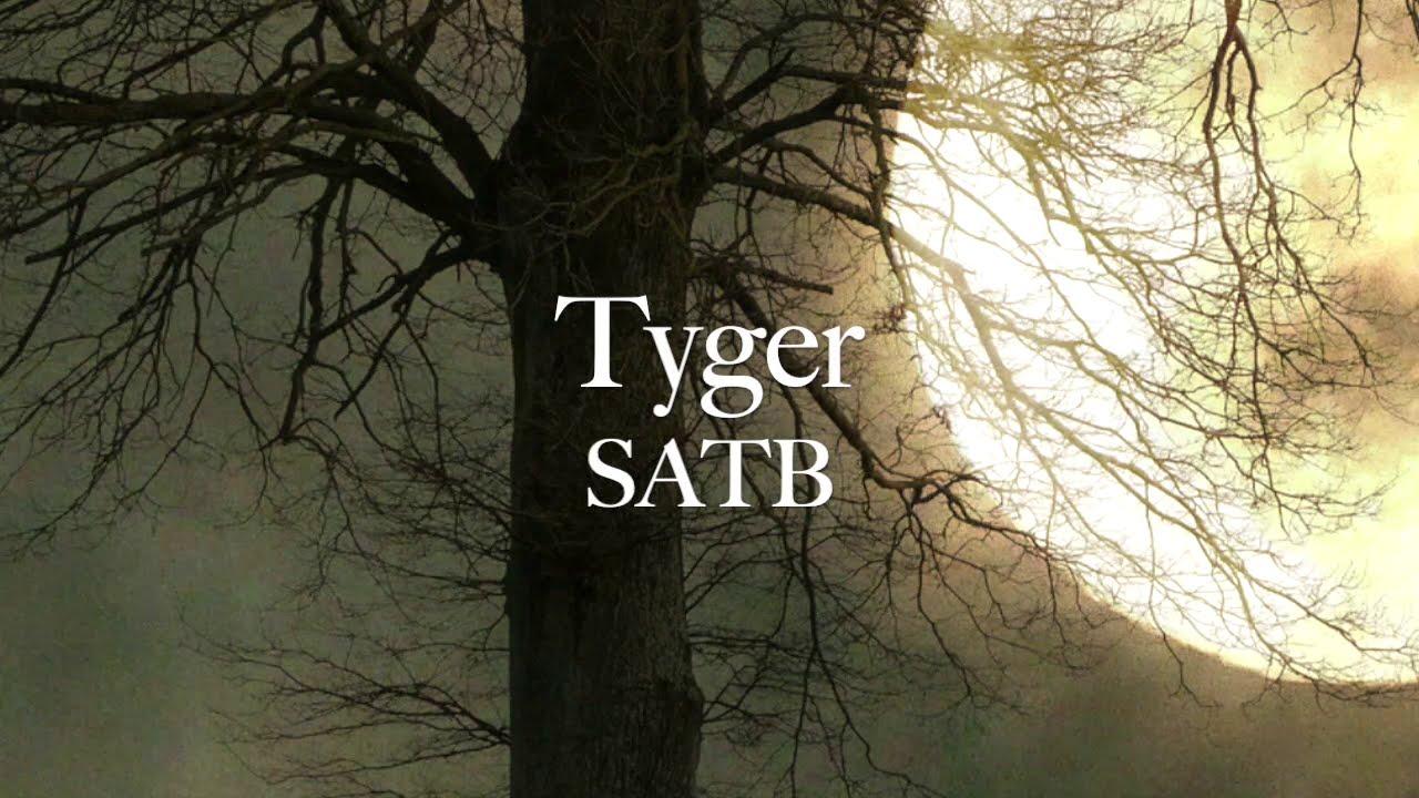 """Tyger"" SATB by Elaine Hagenberg"