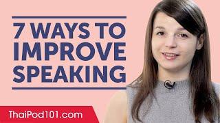7 Ways to Improve Your Thai Speaking