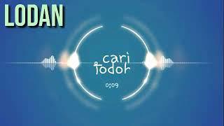 Download Dj Cari Jodoh (Cover Lodan)