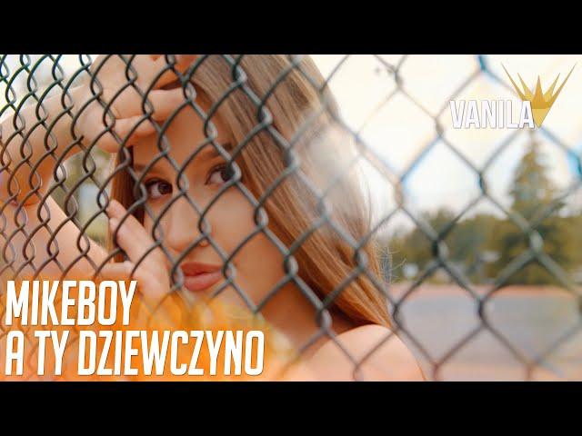 MIKEBOY - A Ty Dziewczyno (Oficjalny teledysk) HIT WESELA 2021