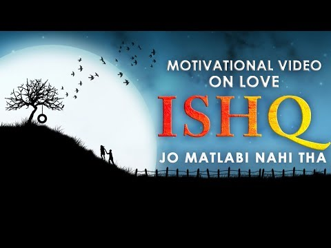Motivational Video on Love – ISHQ JO MATLABI NAHI THA | In Hindi | SuperHuman Formula