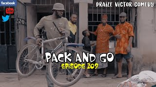 PACK AND GO epiosde209 (PRAIZE VICTOR COMEDY)