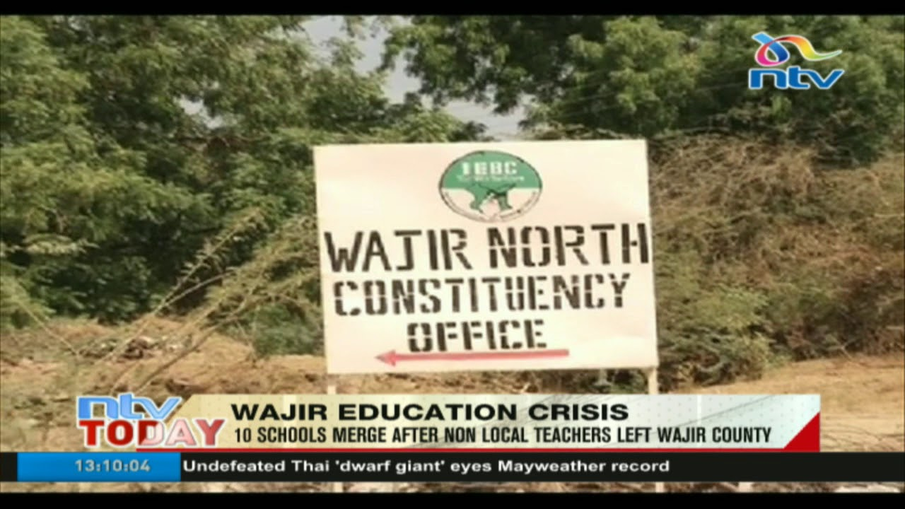 10 schools merge after non local teachers left Wajir county