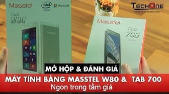 Máy tính bảng Masstel W80 và tab700 Ngon trong tầm giá