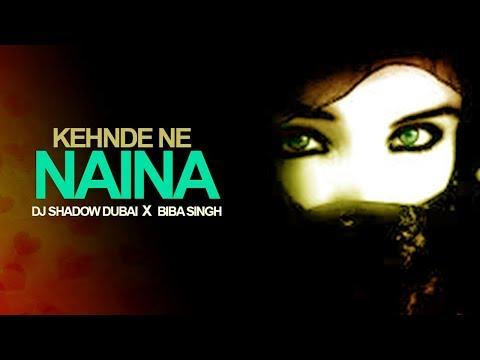 Kehnde Ne Naina | DJ Shadow Dubai X Biba Singh