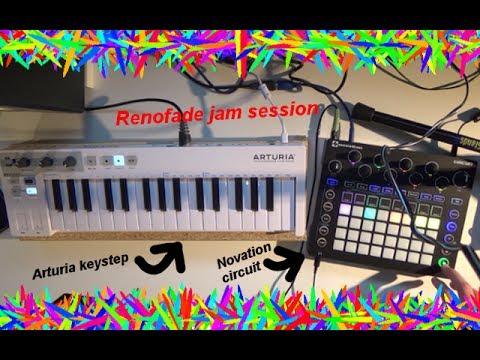 Renofade jam session (Novation circuit + Arturia keystep)