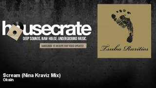 Okain - Scream - Nina Kraviz Mix - HouseCrate