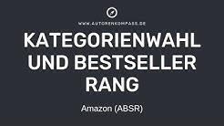Kategorienwahl und Bestseller Rang auf Amazon (ABSR) 💻