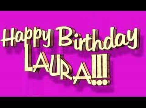 happy birthday laura youtube