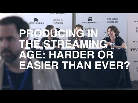 2017 Indie Talks: Producing in the Streaming Age: Harder or Easier Than Ever