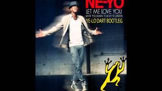 Let Me Love You - Ne-Yo x HRS [Ye-Lo Dart Bootleg] /w Download