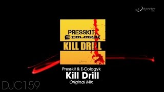 Presskit, E-Cologyk - Kill Drill (Original Mix)
