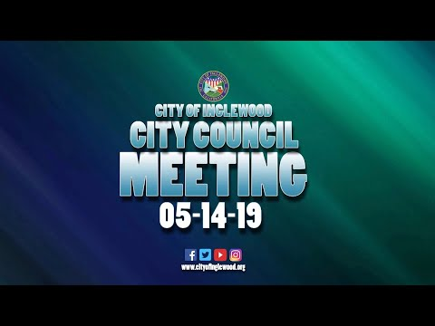5/14/19 Inglewood City Council Meeting - YouTube
