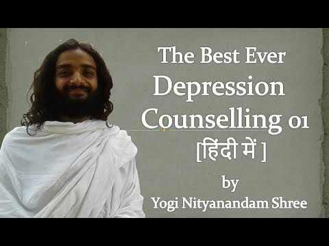 Best Ever Depression Counselling 01 [हिंदी में] Depression Motivation by Yogi Nityanandam Shree