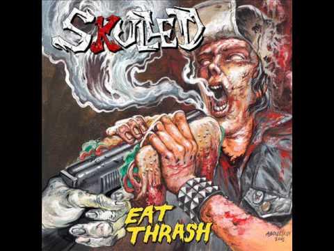 Skulled - Eat Thrash (Full Album, 2017)