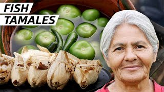 Cooking Fish Tamales, an Ancient Mexican Recipe — First Person