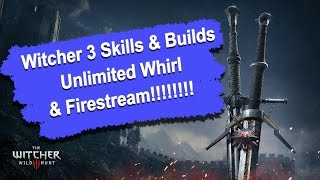 Witcher 3 Skills & Builds Guide - Blizzard: Unlimited Whirl & Firestream (1080p) HD