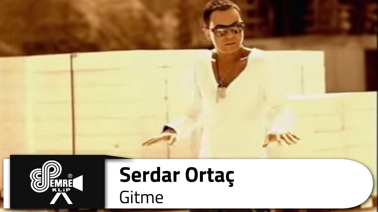 Serdar ORTAÇ - Gitme Şarkısı Dinle