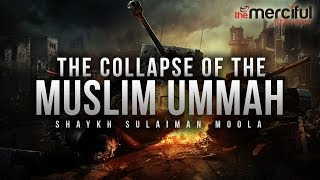 The Collapse of The Ummah - MercifulServant Videos