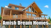 Episode 4Log Lodge in MontanaAmish Dream Homes