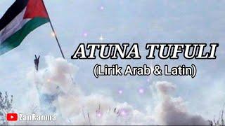 Atuna Tufuli Bahasa Arab Dan Latin MP3