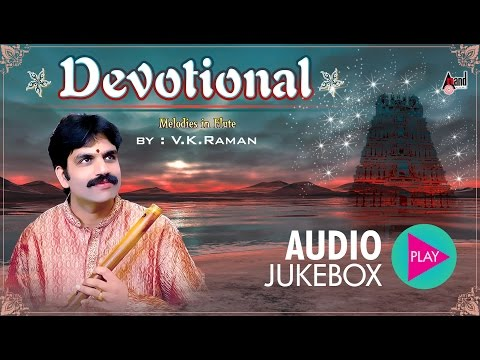 Devotional Melodies | Flute Instrumental | Fluteist by : V.K.Raman