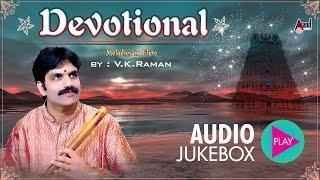 Devotional Melodies | Flute Instrumental | Fluteist by : V.K.Ramanwidth=