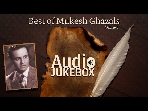 Best of Mukesh Ghazals | Ghazal Hits | Audio Jukebox
